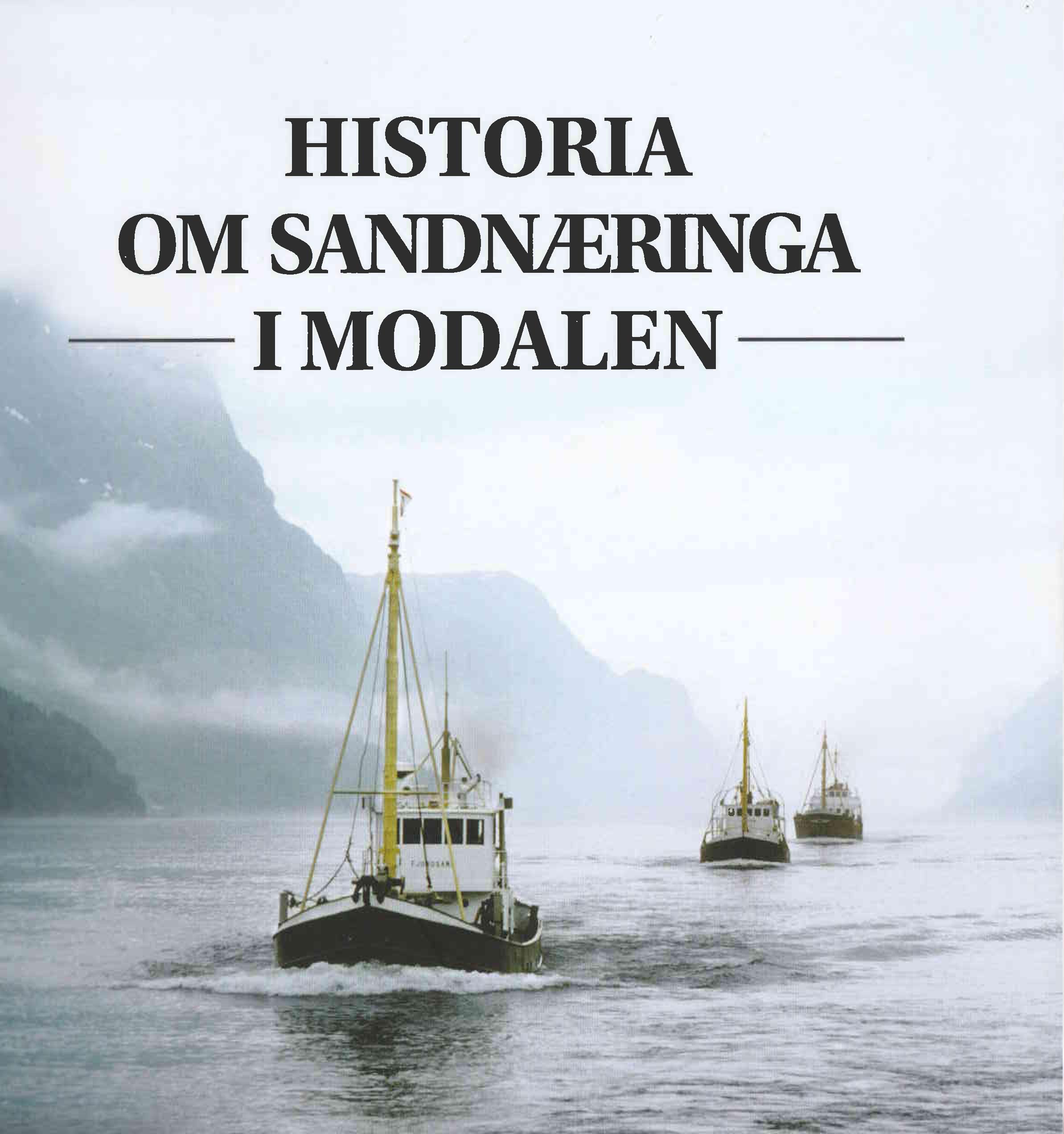 Historia om sandnæringa i Modalen